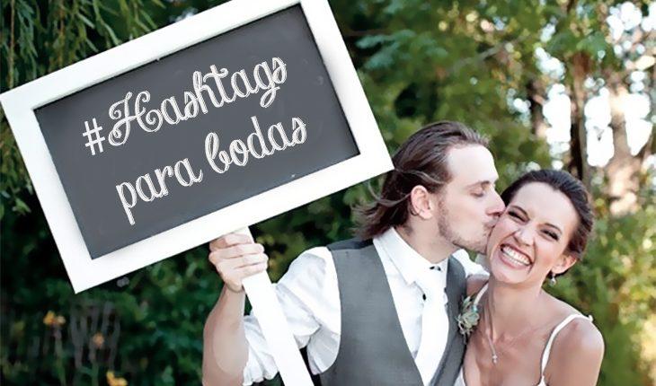 hashtags para bodas: ¿cómo elegir un hashtag para tu boda?